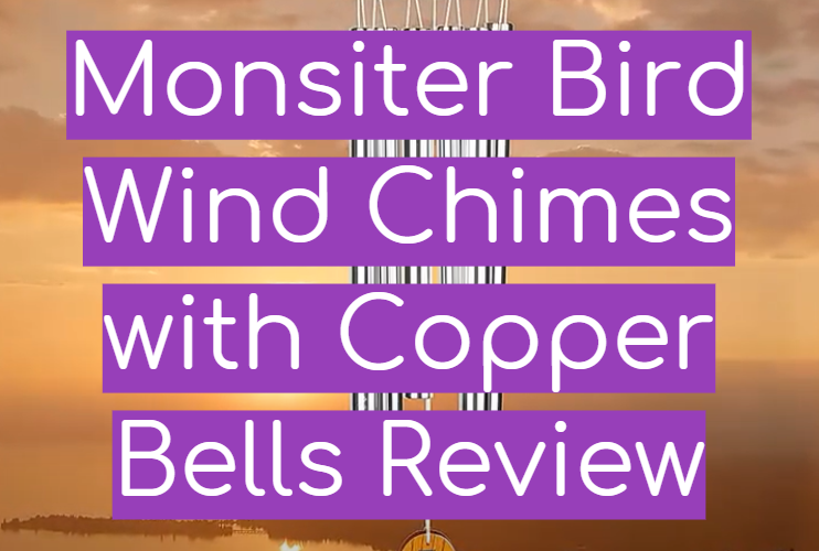 Monsiter Bird Wind Chimes with Copper Bells Review